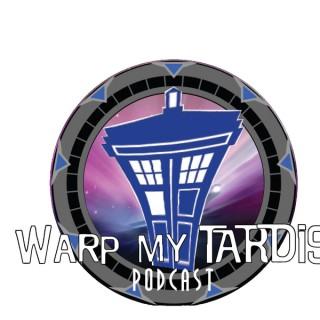 Warp My Tardis Podcast