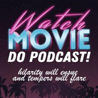 Watch Movie Do Podcast!