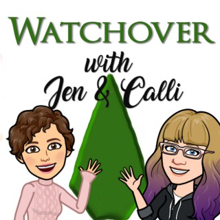 Watchover with Jen and Calli