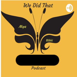 We Did That S#!+ Podcast
