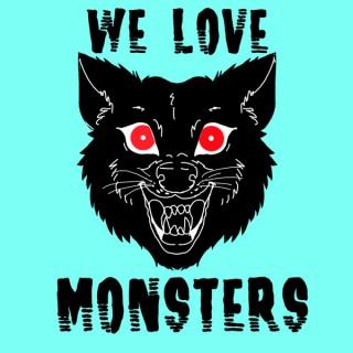 We Love Monsters