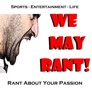 We May Rant