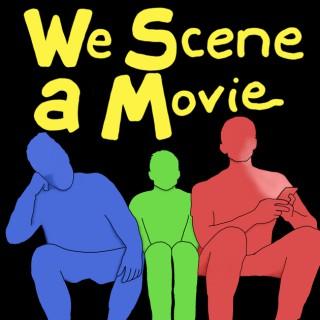 We Scene a Movie