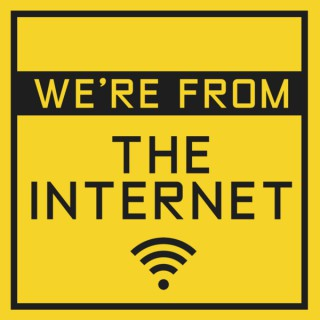 We're From The Internet