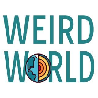 Weird World Podcast