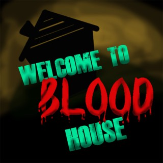 Welcome to Blood House