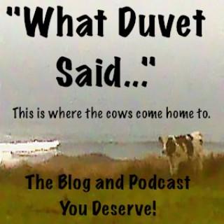 What Duvet Said