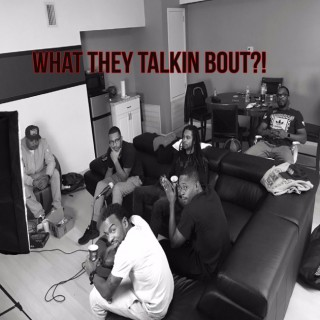 What They Talkin Bout Podcast