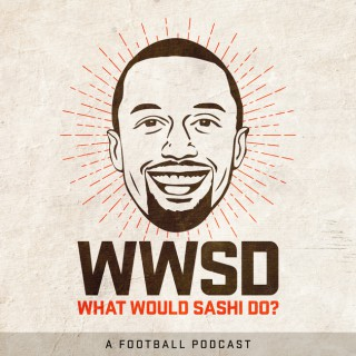 What Would Sashi Do? A Football Podcast