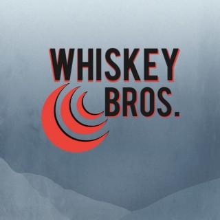 Whiskey Bros Podcast
