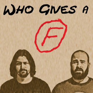 Who gives a F
