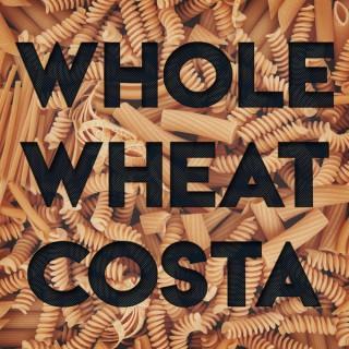 Whole Wheat Costa