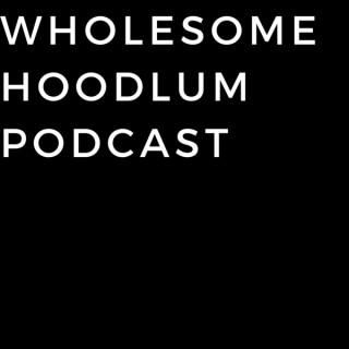 Wholesome Hoodlum Podcast