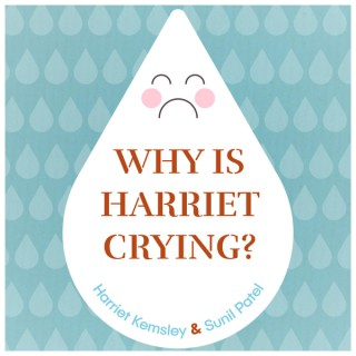 Why Is Harriet Crying?