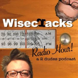 Wisecracks Radio Hour!