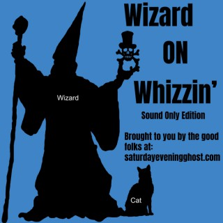 Wizard on Whizzin', Sound Only Edition