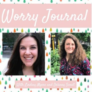 Worry Journal with Delaney Sweet and Lindsey Myers