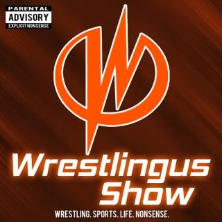 Wrestlingus Show: WWE and Random Nonsense