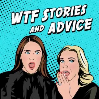 WTF - Stories & Advice