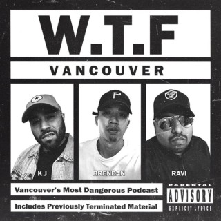 WTF Vancouver Podcast | WTFYVR