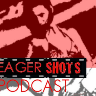 YeagerShots Podcast