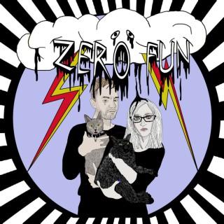 Zero Fun Podcast