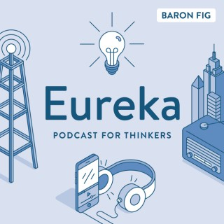 Eureka by Baron Fig