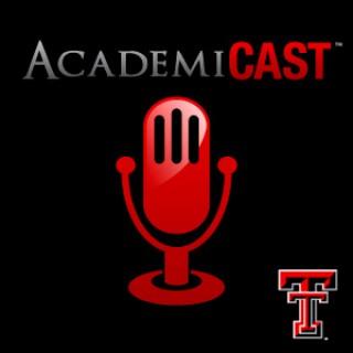 AcademiCast at Texas Tech University