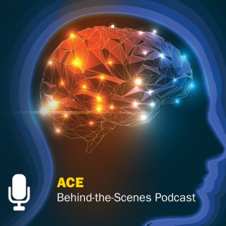 ACE Behind-the-Scenes podcast