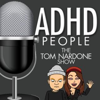 ADHD People | The Tom Nardone Show | An Enema of ADHD