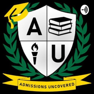 Admissions Uncovered - College Applications and Admissions Explained