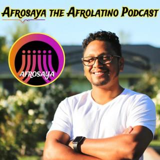 AFROSAYA The Afrolatino Podcast