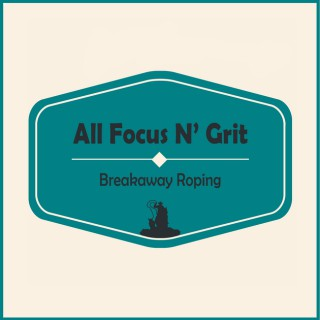 All Focus N' Grit Breakaway Roping