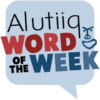 Alutiiq Word of the Week