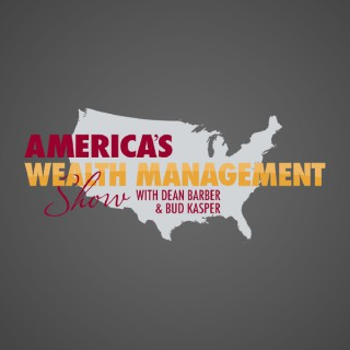 America's Wealth Management Show with Dean Barber