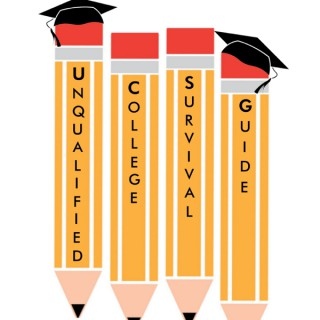 An Unqualified College Survival Guide