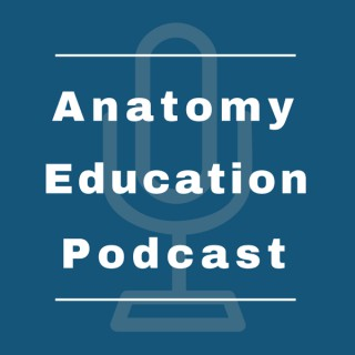 Anatomy Education Podcast