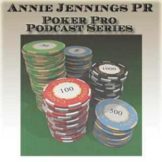 Annie Jennings PR - Poker Pro Podcast Series