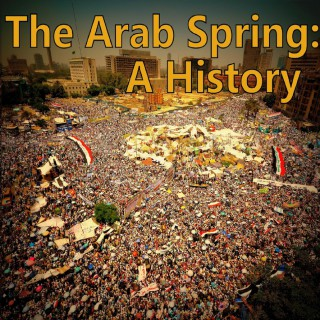 Arab Spring: A History