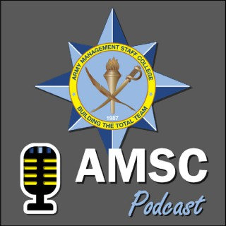 Army Management Staff College (AMSC) Podcast