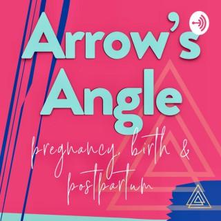 Arrow's Angle   Real Talk for Pregnancy, Birth & Beyond   w/ Arrow Birth