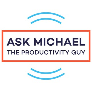 Ask Michael - The Productivity Guy