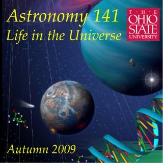 Astronomy 141 - Life in the Universe - Autumn Quarter 2009