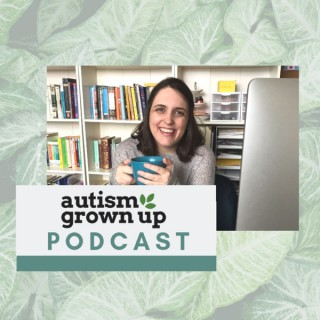 Autism Grown Up Podcast