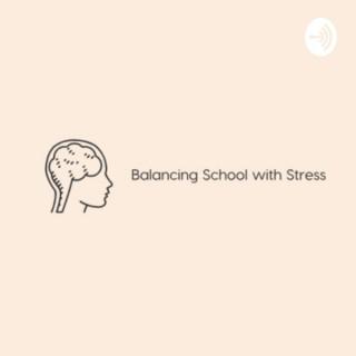 Balancing School and Stress