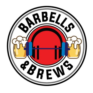 Barbells and Brews Podcast