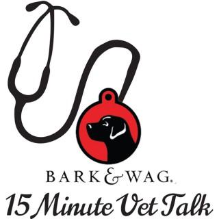 Bark n Wag 15 Minute Vet Talk