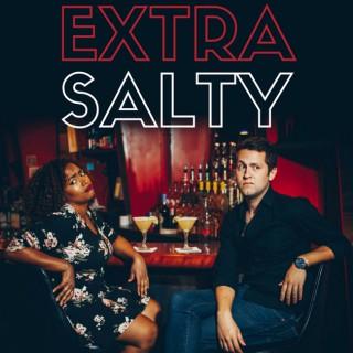 Extra Salty