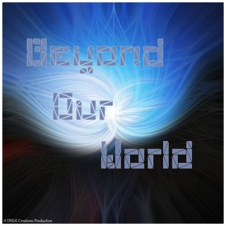 Beyond Our World