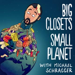 Big Closets Small Planet